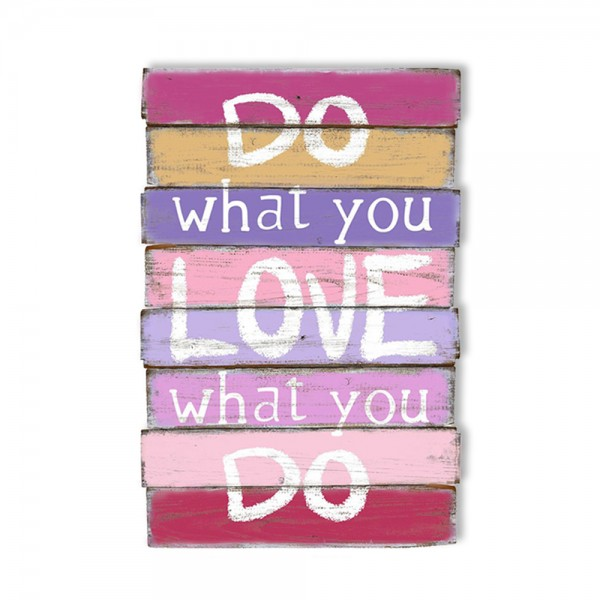 Holzschild DO WHAT YOU LOVE 40x60cm